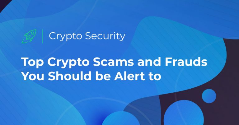 Top crypto scams and frauds