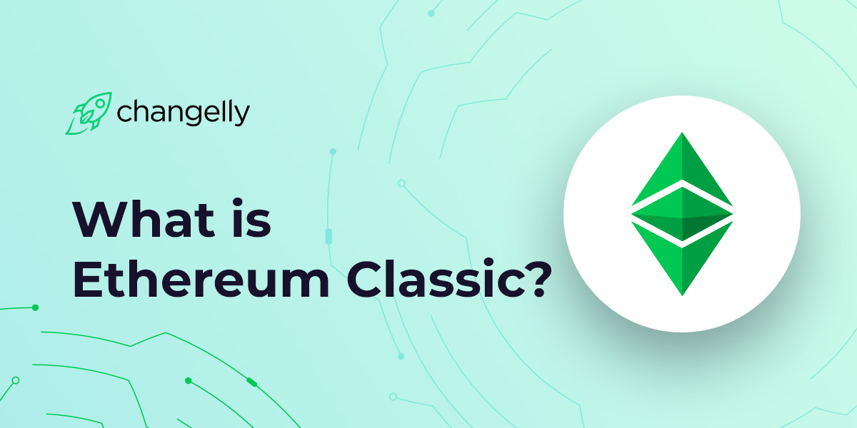 What is Ethereum Classic (ETC)