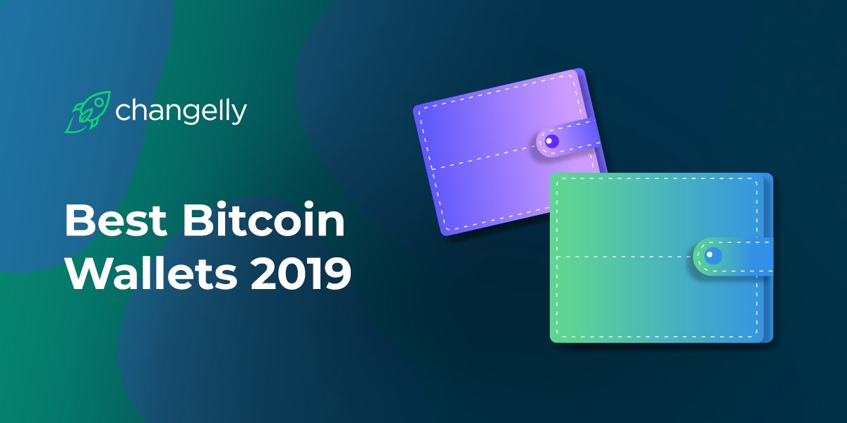 The Best Bitcoin Wallets 2019: Safe Haven For Your Hard