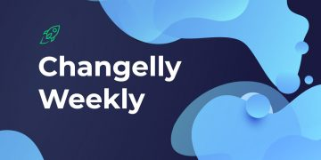 Changelly Weekly latest crypto news