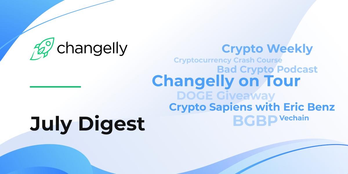 Changelly July Digest Latest Crypto News