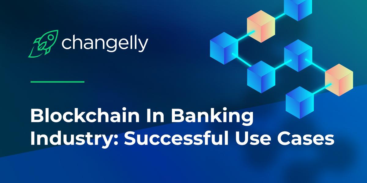 Blockchain en la industria bancaria: Casos de uso exitosos