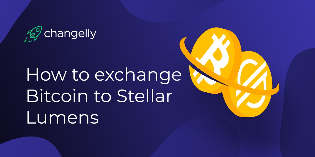 How to exchange BTC to XLM