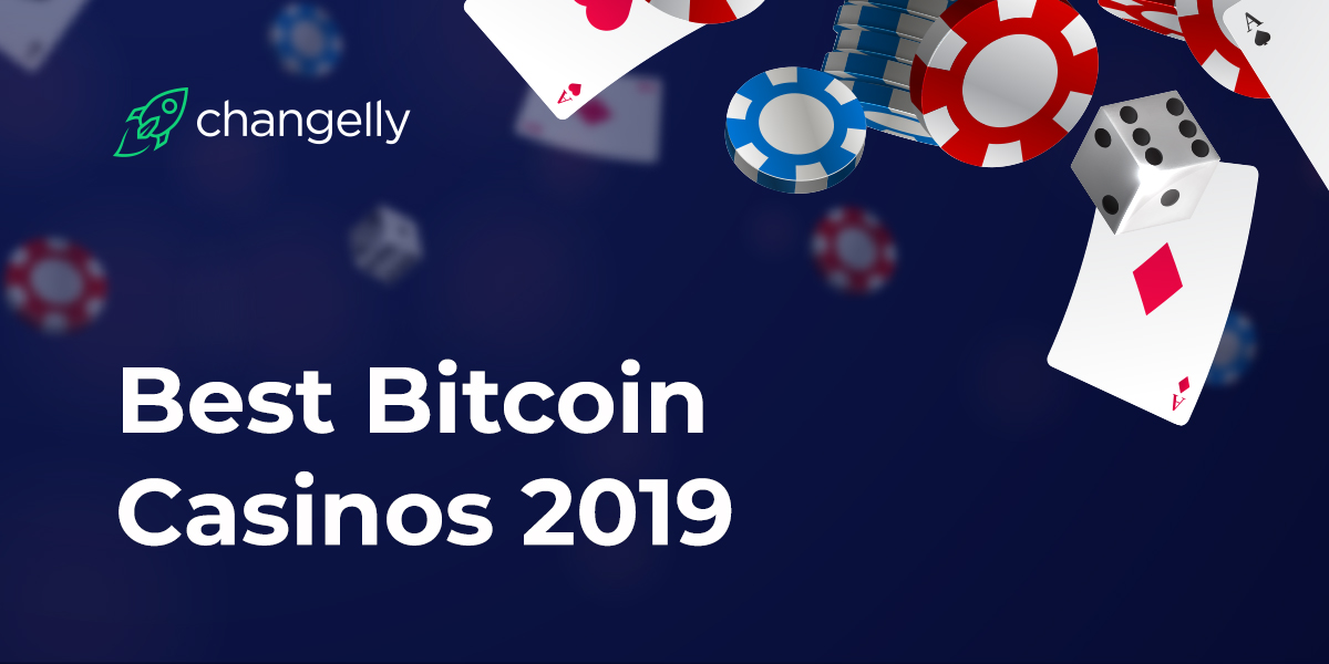 Best Bitcoin Casinos 2019