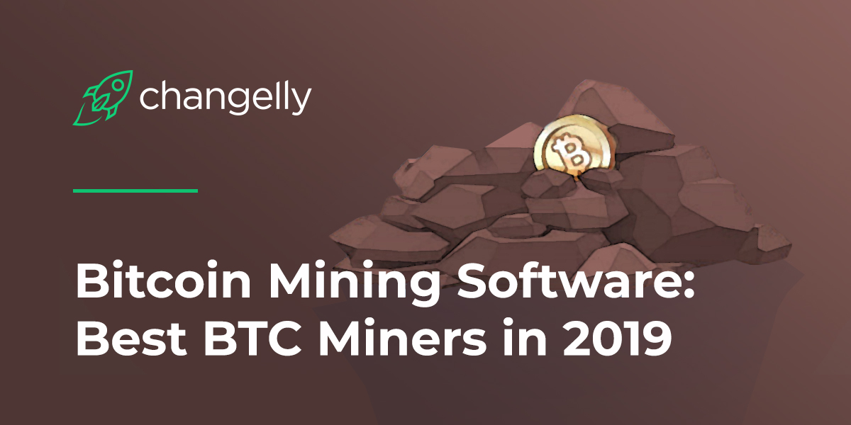 Bitcoin Mining Software Best BTC Miners in 2019