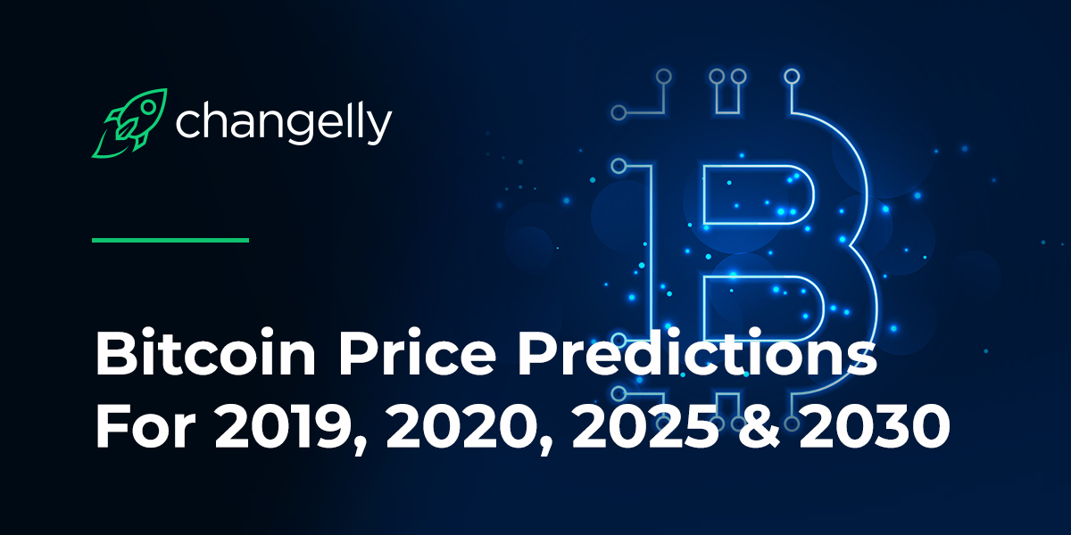 Bitcoin Price Predictions For 2019, 2020, 2025 & 2030