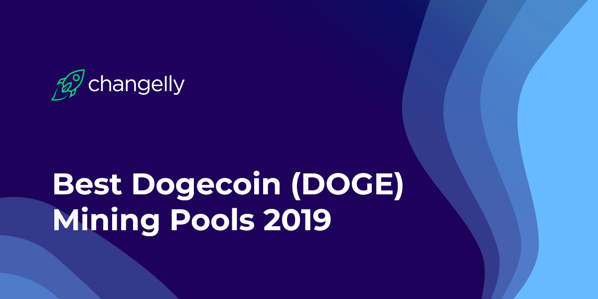 Best Dogecoin (DOGE) Mining Pools 2019