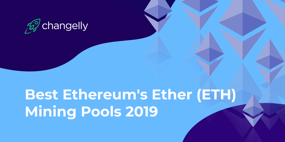 Best Ethereum's Ether (ETH) Mining Pools 2019