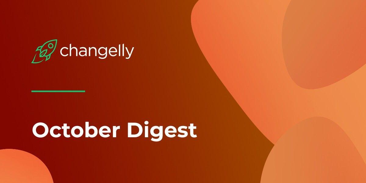 Changelly October Digest
