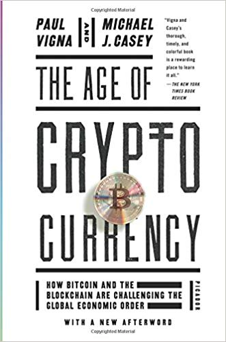 The Age of Cryptocurrency- How Bitcoin and the Blockchain Are Challenging the Global Economic Order