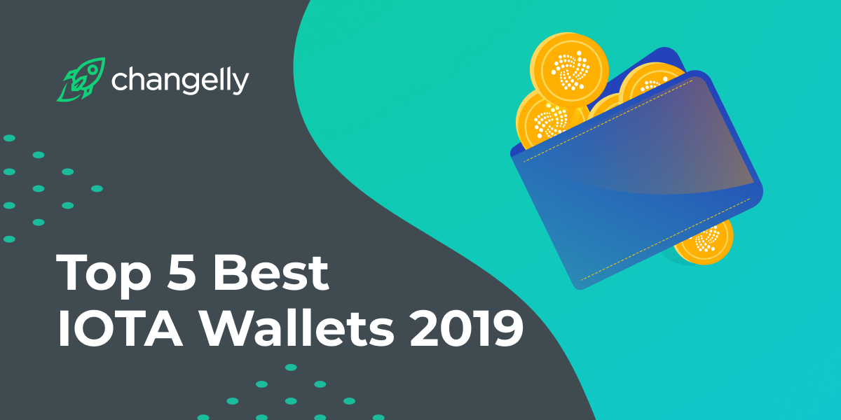 Top 5 Best IOTA (MIOTA) Wallets 2019