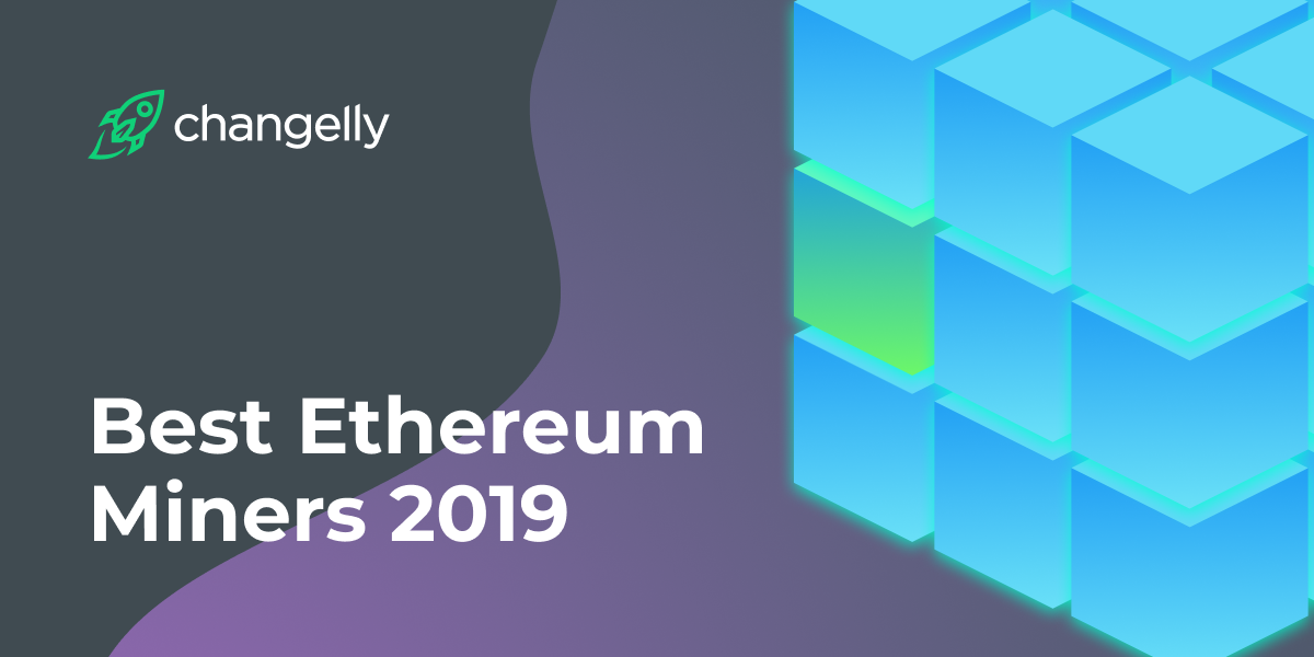 Best Ethereum (ETH) Miners 2019