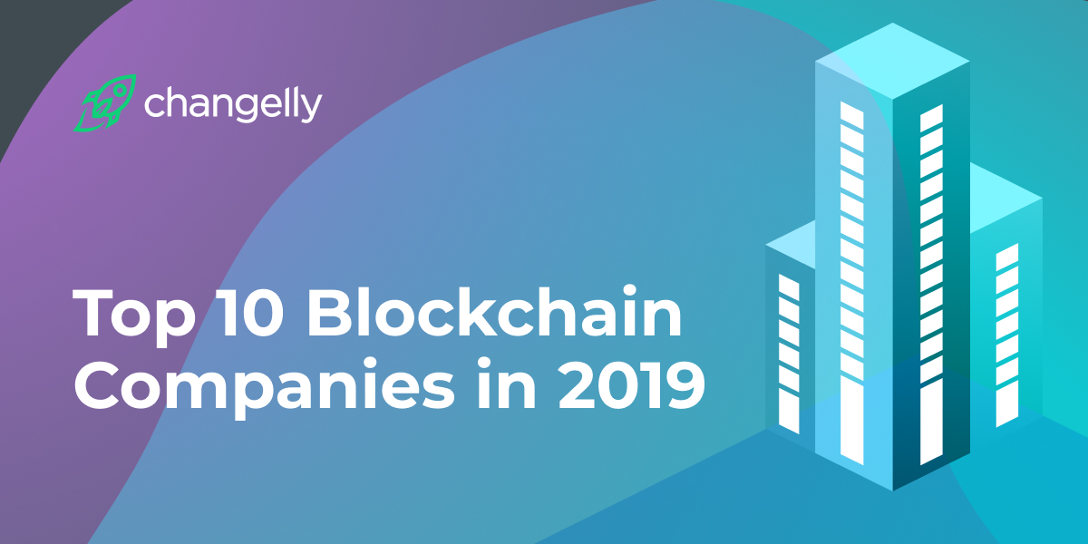 Top 10 Blockchain Companies in 2019
