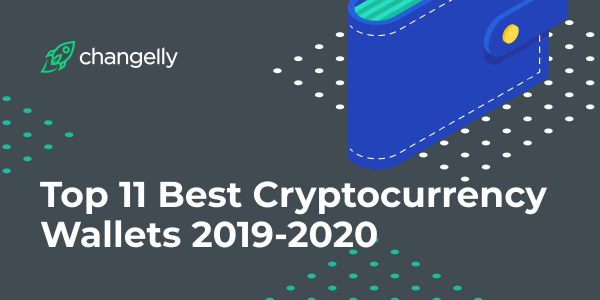 Top 11 Best Cryptocurrency Wallets 2019-2020
