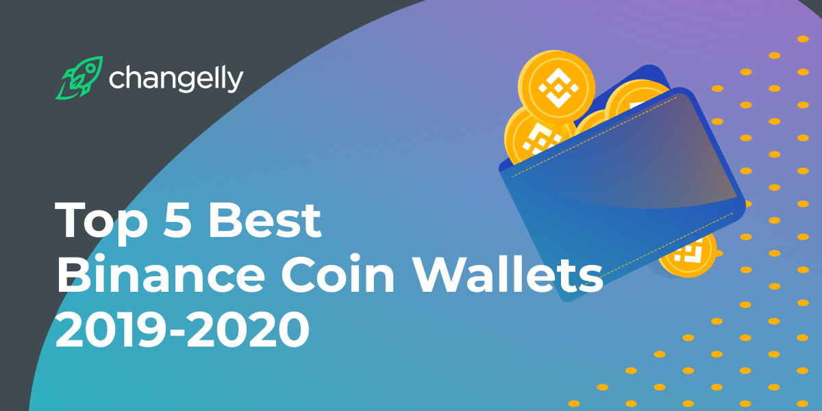 Top 5 Best Binance Coin (BNB) Wallets 2019-2020