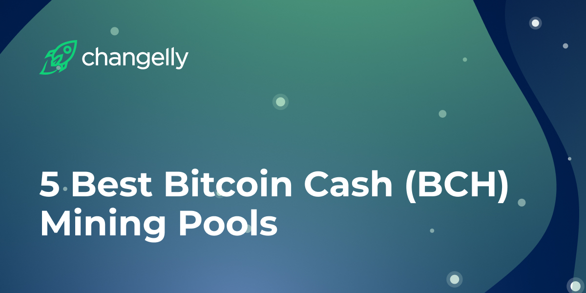 5 Best Bitcoin Cash (BCH) Mining Pools