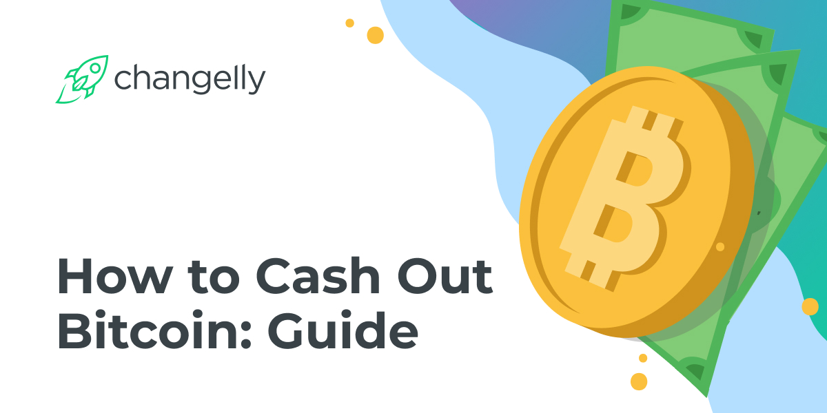 how to cash out bitcoin btc