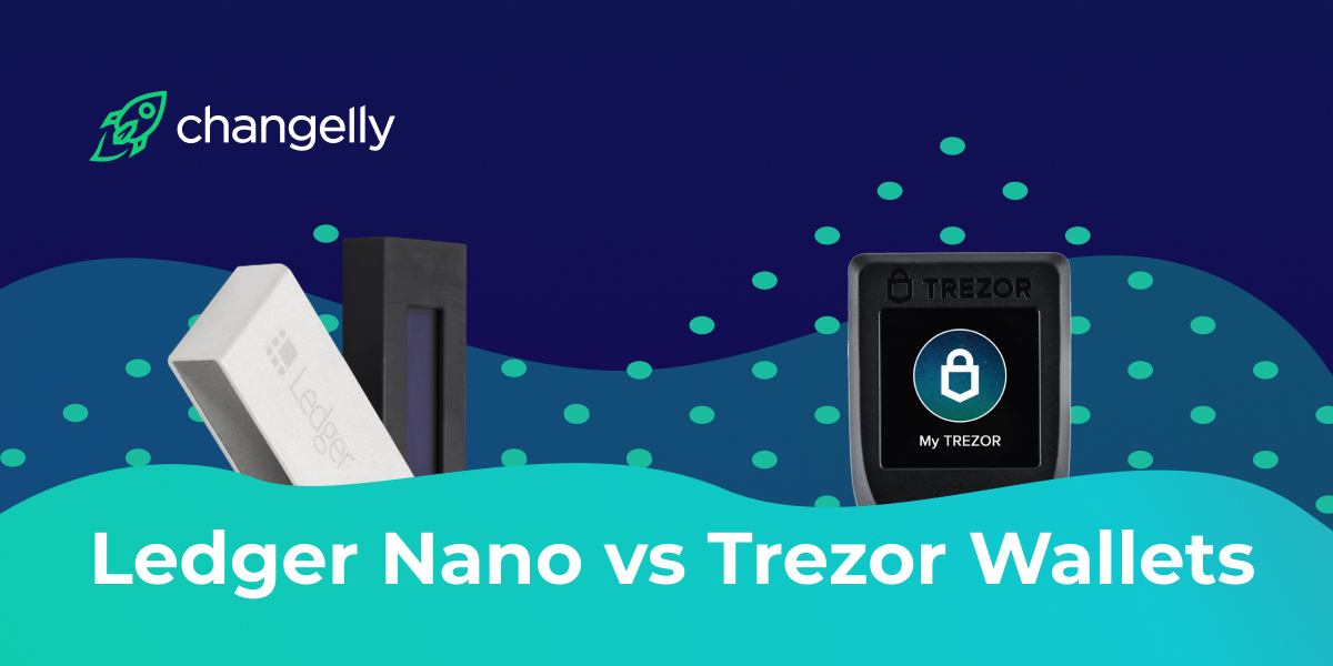 Ledger Nano vs Trezor Wallets