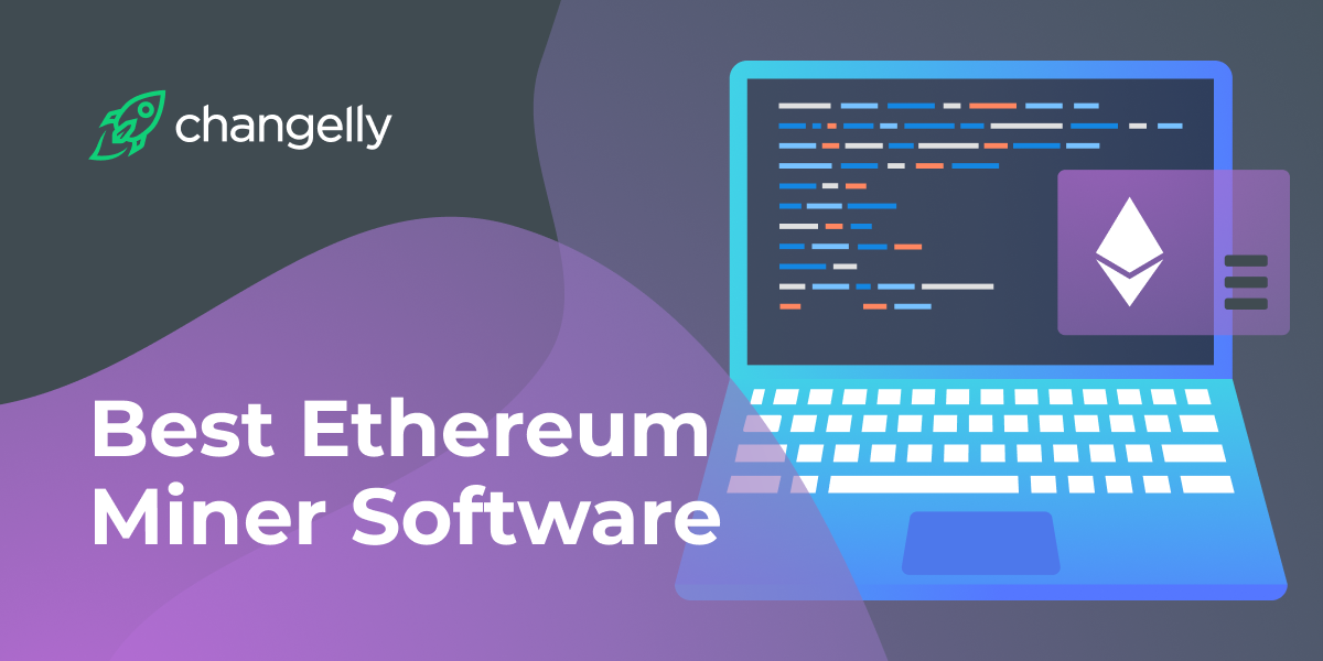 Best Ethereum (ETH) Miner Software