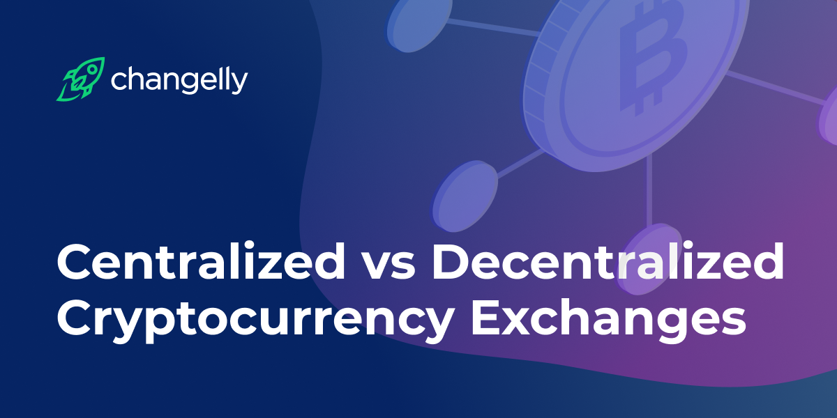 Centralized vs Decentralized Cryptocurrency Exchanges