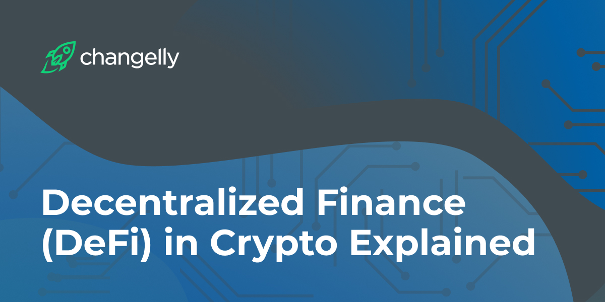 Decentralized Finance (DeFi) in Crypto Explained