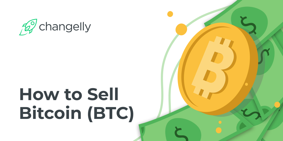How to Sell Bitcoin (BTC)