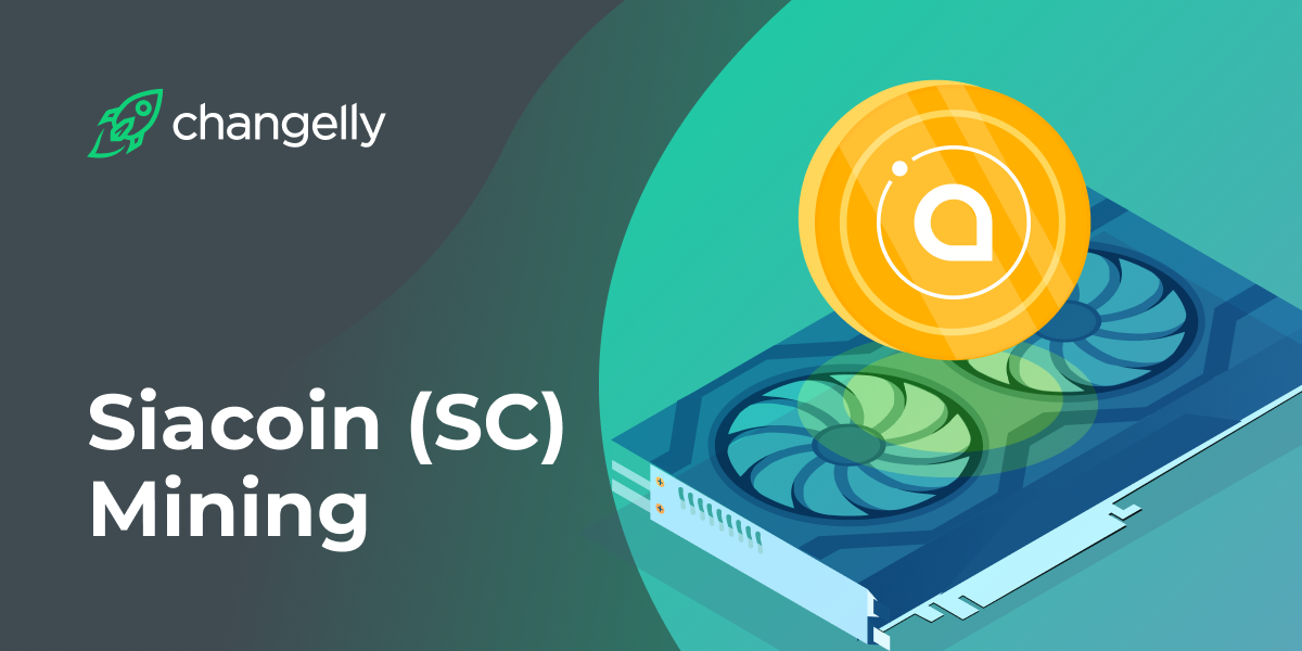 Siacoin (SC) Mining_ Changelly Explains