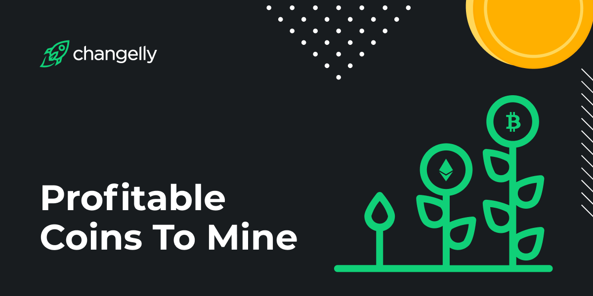 Most Profitable Coins To Mine