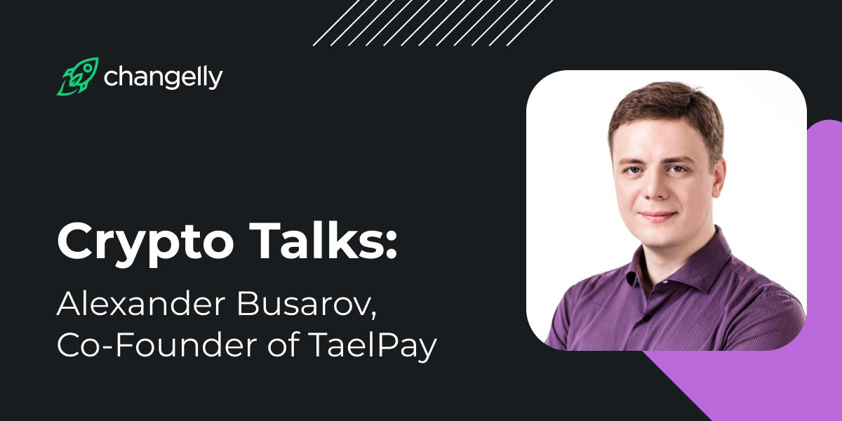 Eric Benz  Talks Crypto with Alexander Busarov, CEO of Tael