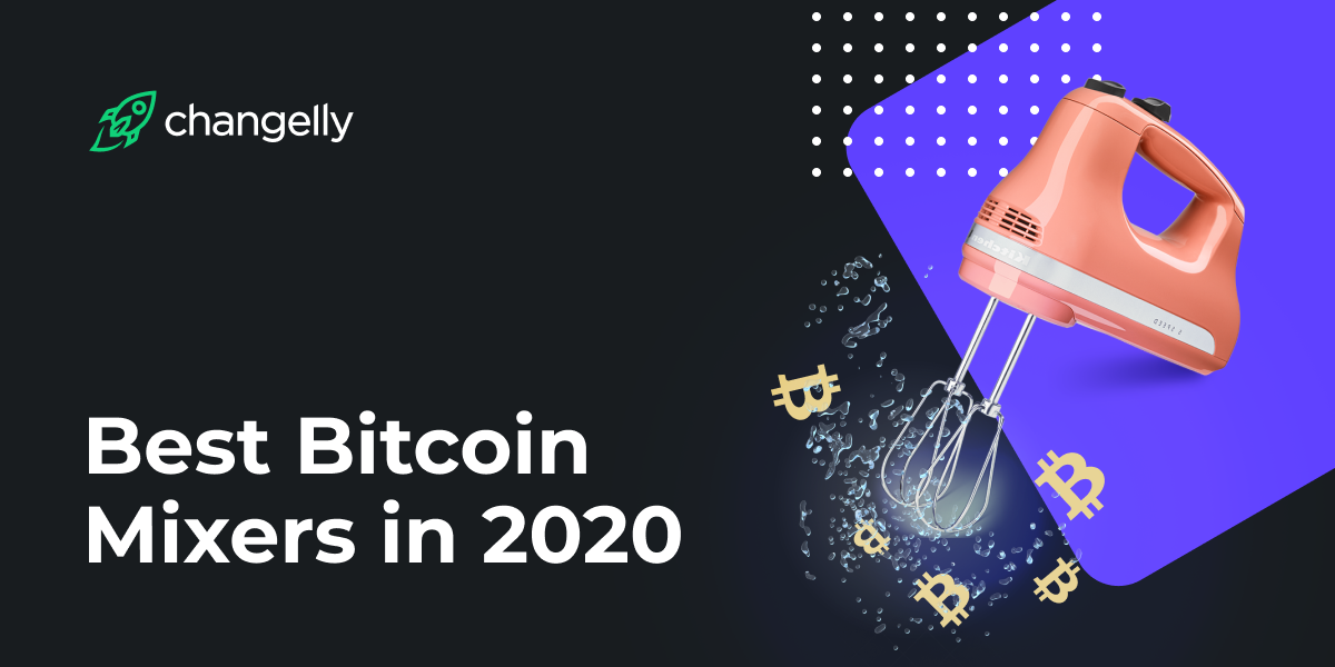 Best Bitcoin Mixers in 2020