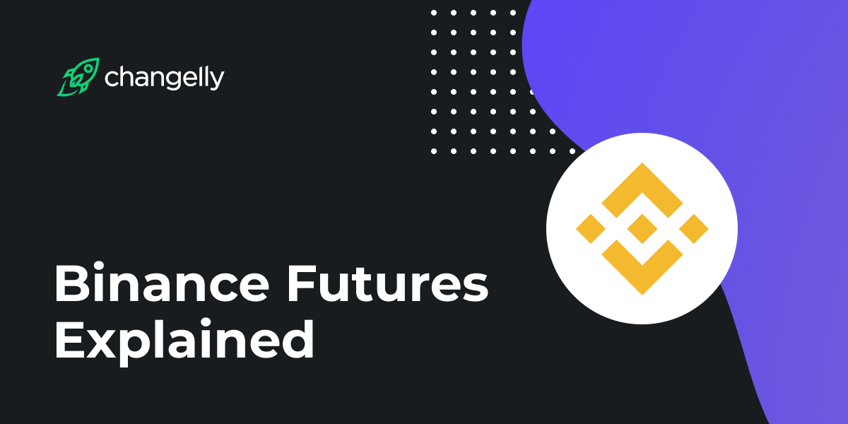 Binance Futures Explained