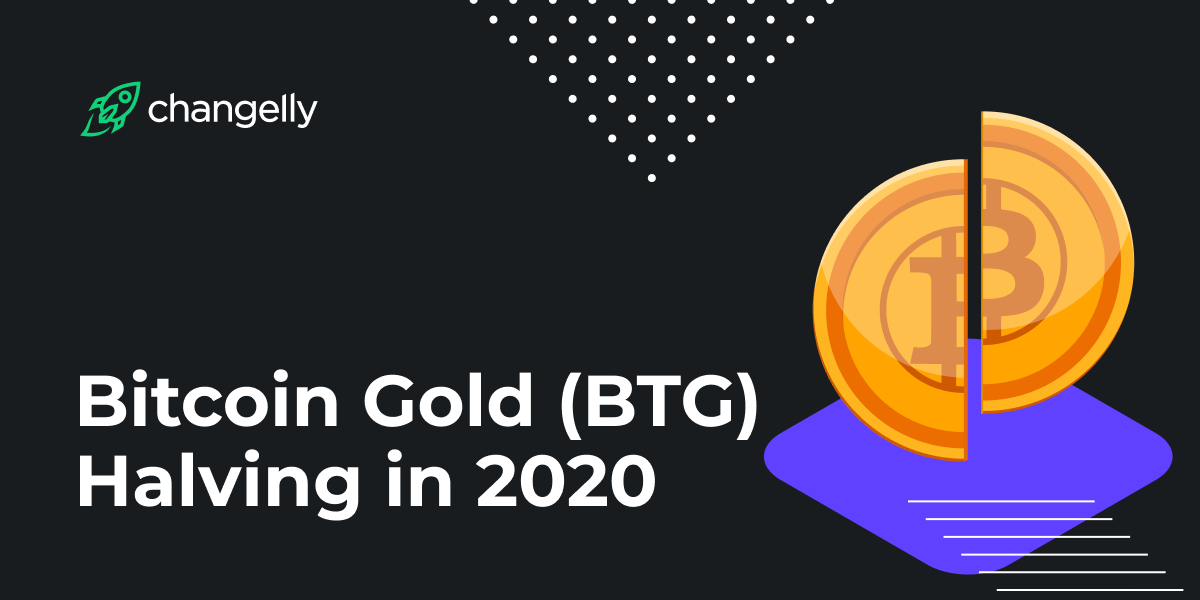 Bitcoin Gold (BTG) Halving in 2020