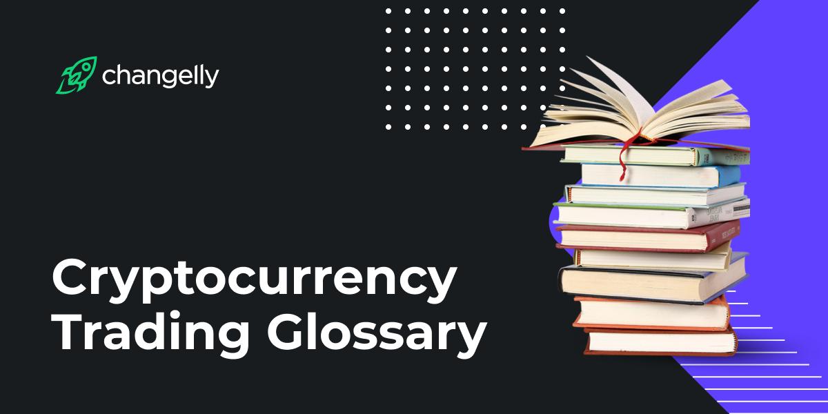 Crypto Trading Glossary
