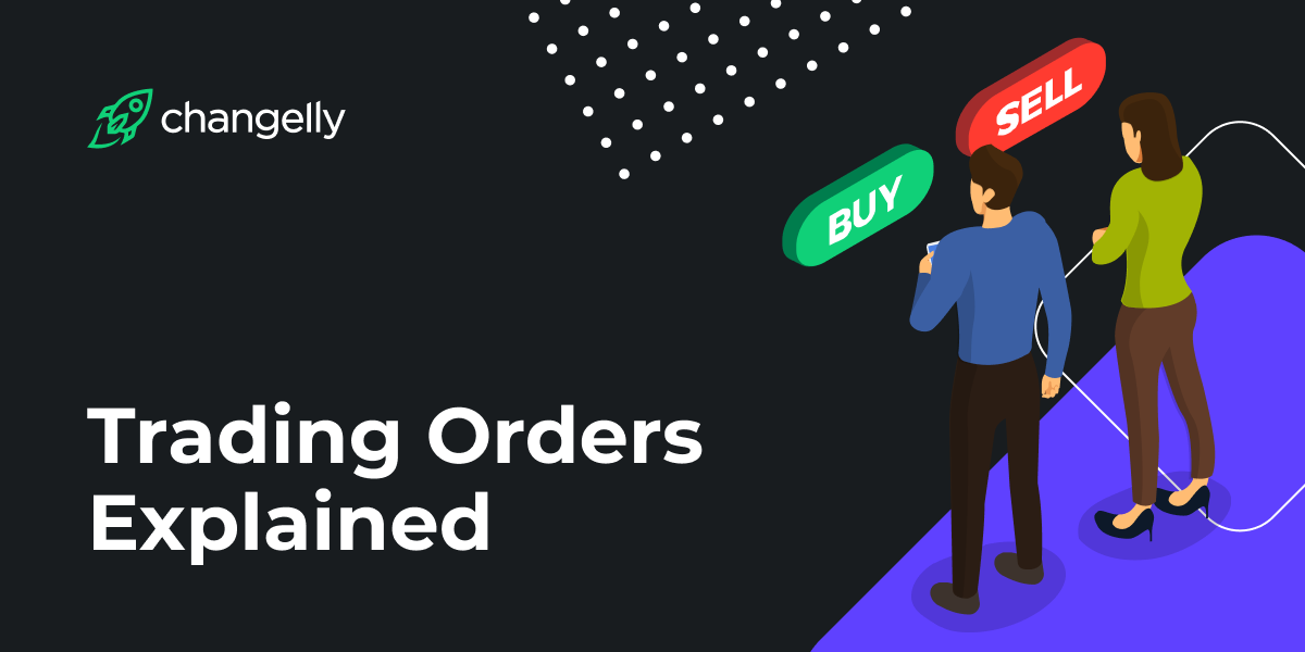 Cryptocurrency Trading Orders Explained