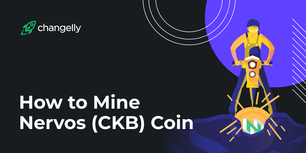 How to Mine Nervos (CKB) Coin