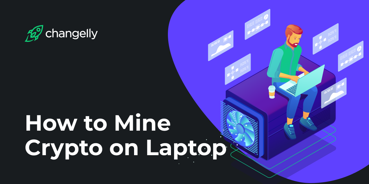 how to mine crypto on laptop